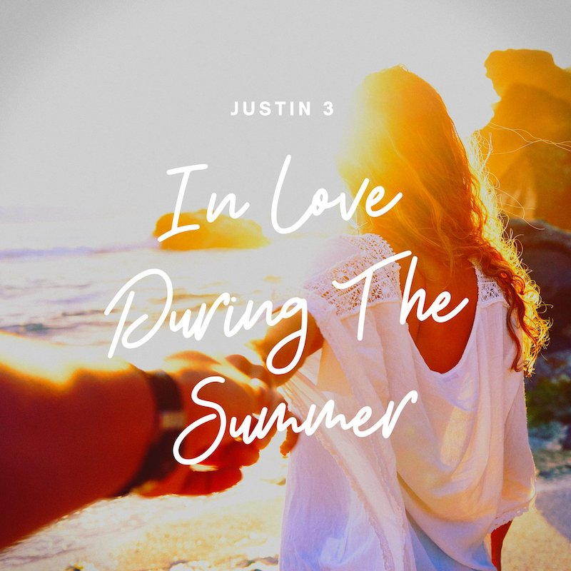 """Justin 3 - """"In Love During the Summer"""" cover"""