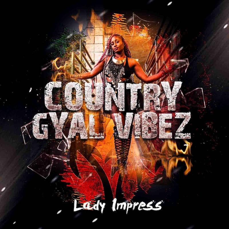 "Lady Impress - ""Country Gyal Vibez"" cover"