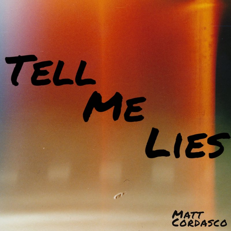 "Matt Cordasco - ""Tell Me Lies"" cover"