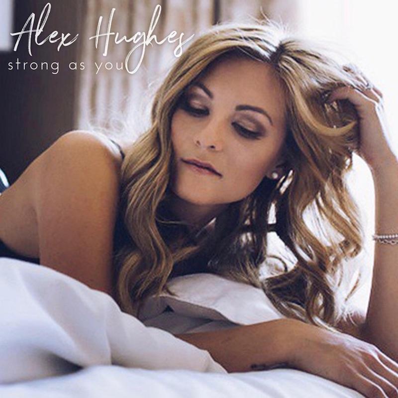 """Alex Hughes - """"Strong As You"""" cover"""