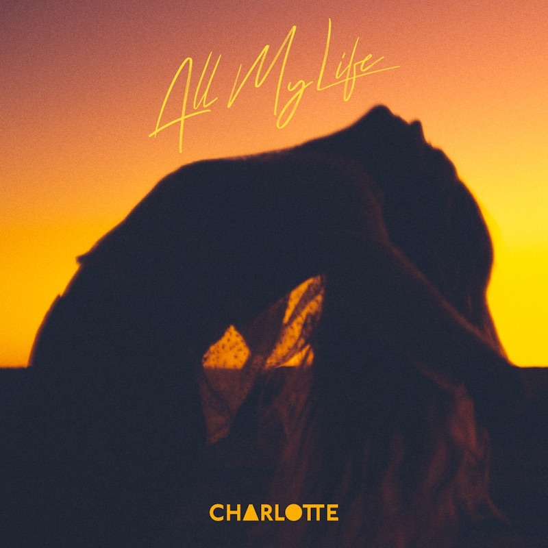 "CHARLOTTE - ""All My Life"" cover"