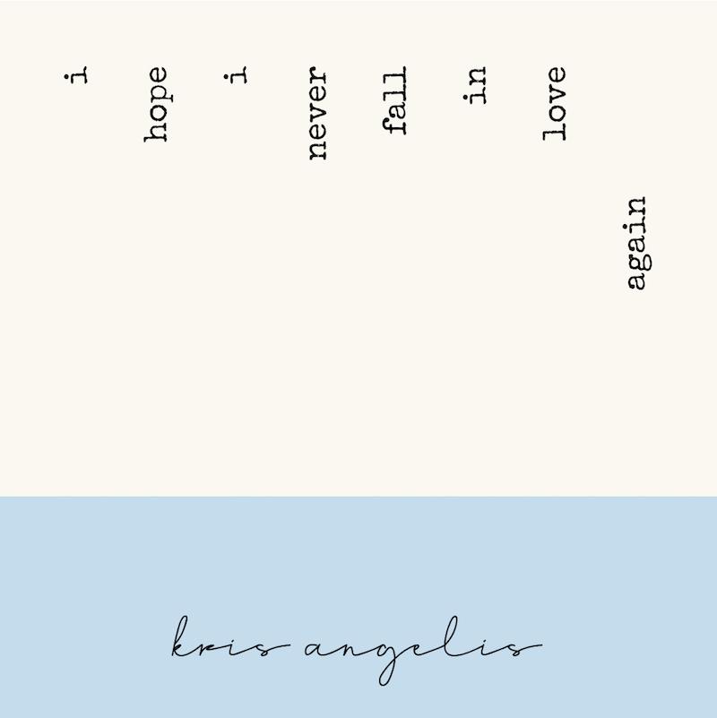 Kris Angelis + i hope i never single cover art