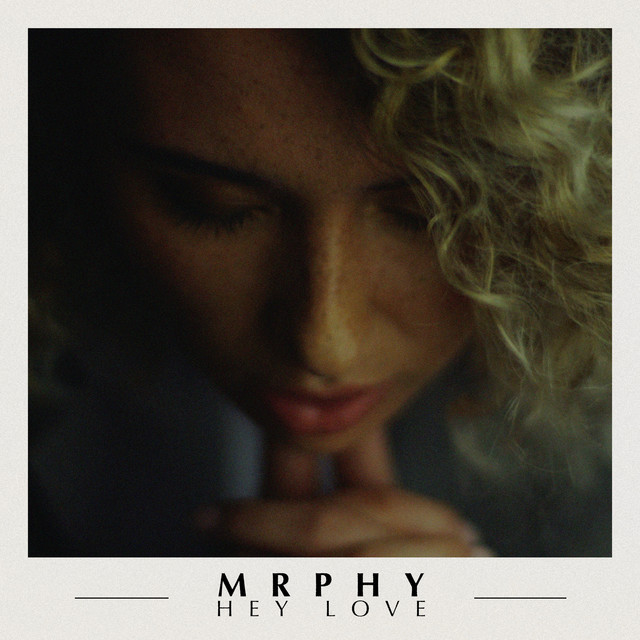 "MRPHY - ""Hey Love"" cover"