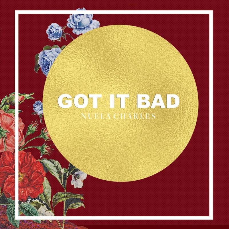 Nuela Charles + Got It Bad single