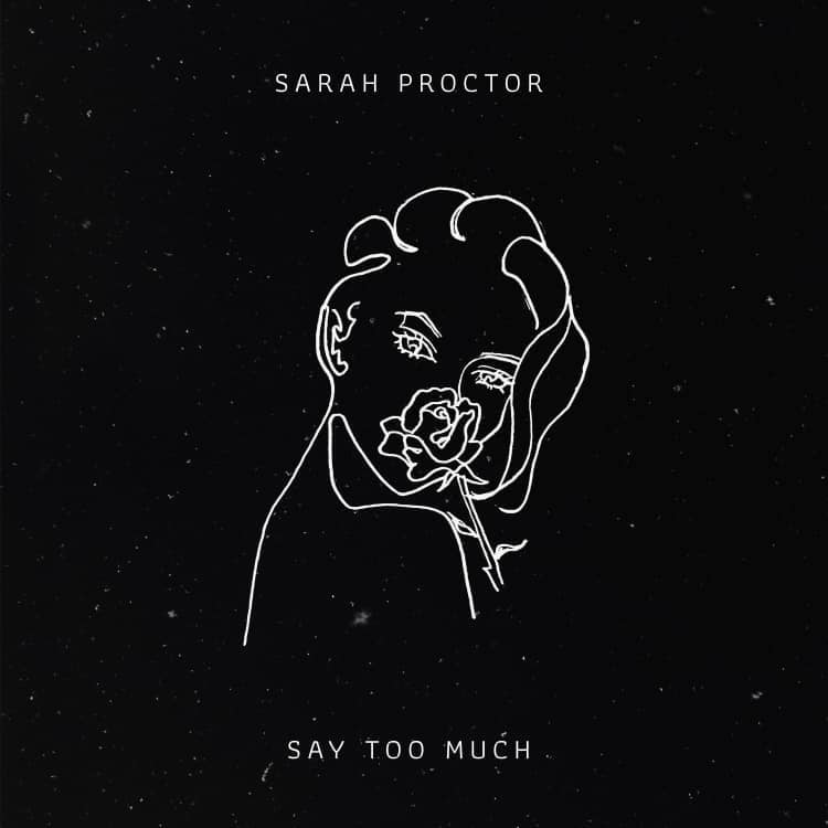 """Sarah Proctor - """"Say Too Much"""" cover"""