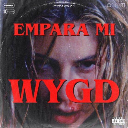 """Empara Mi - """"WYGD"""" cover"""