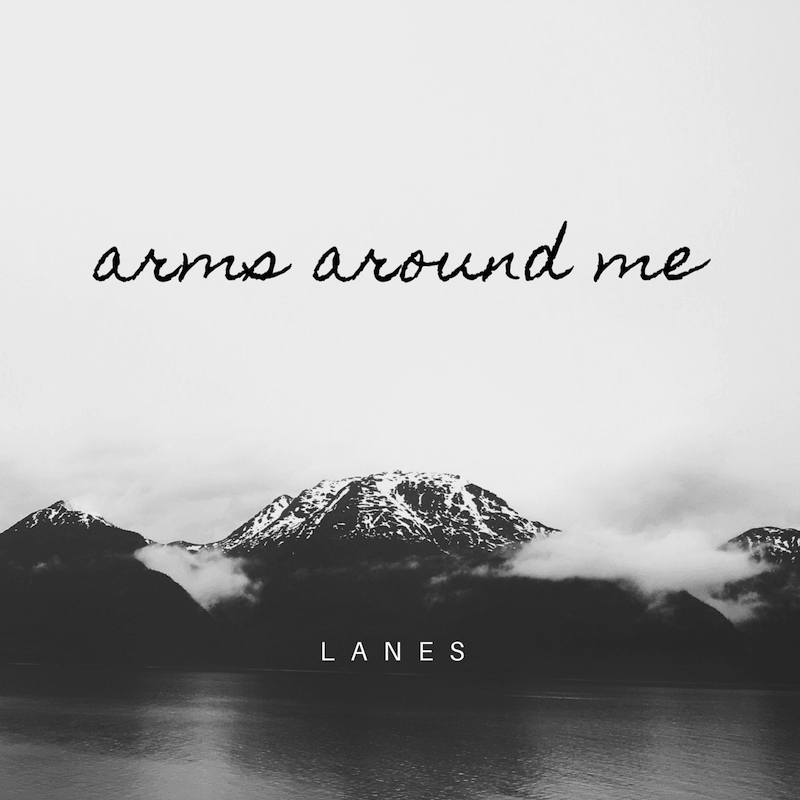 """LANES - """"Arms Around Me"""" cover"""