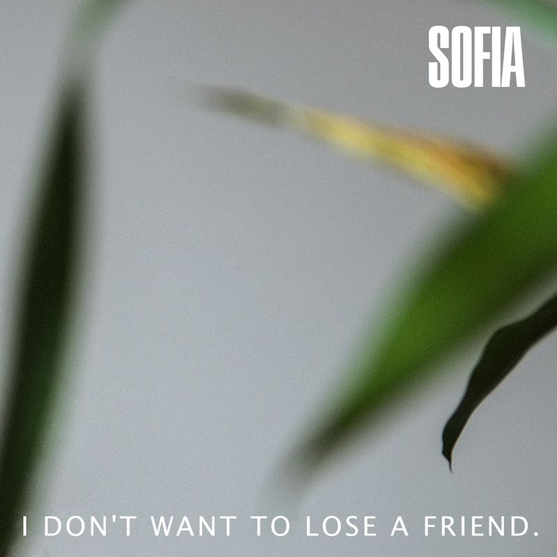 "SOFIA - ""I Don't Want To Lose A Friend"" cover"