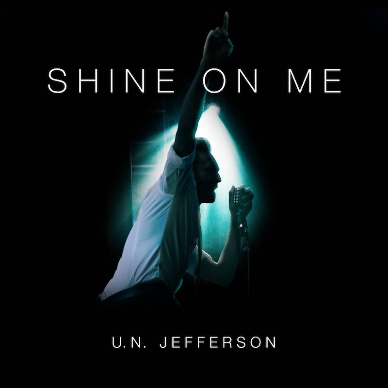 "U.N. Jefferson - ""Shine on Me"" cover"