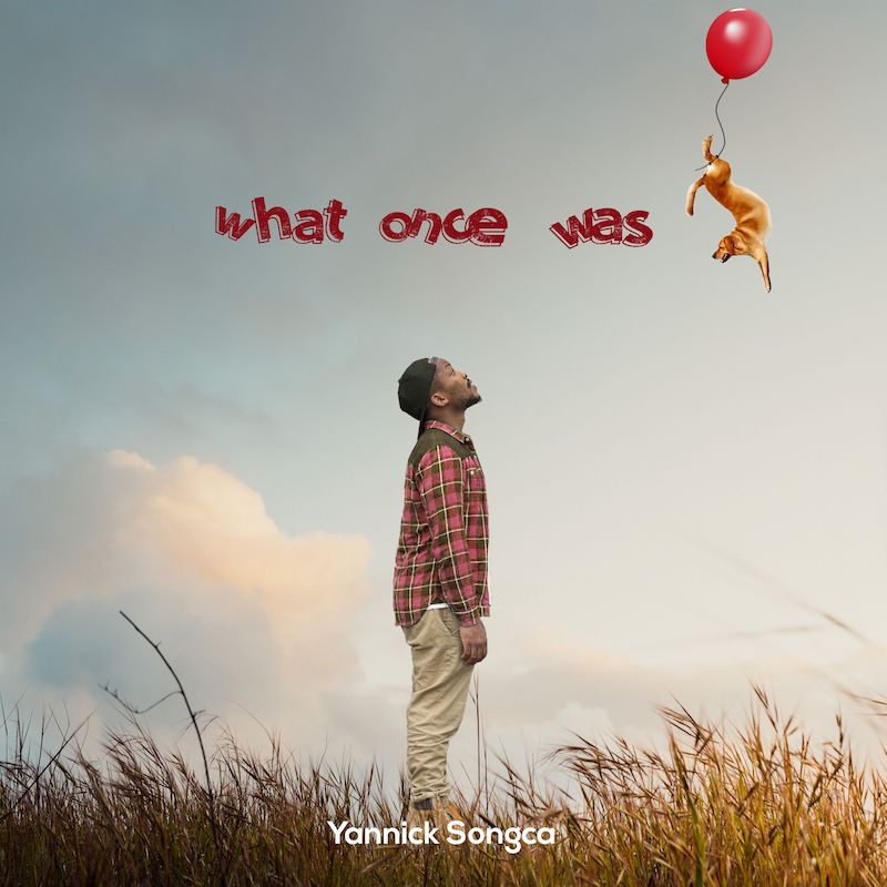 """Yannick Songca - """"What Once Was"""" cover"""