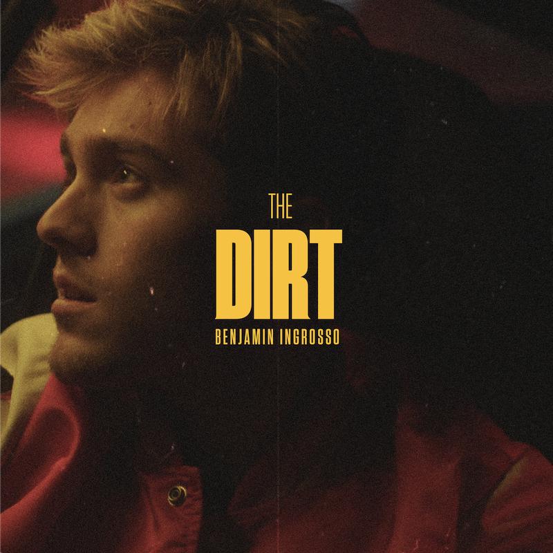 "Benjamin Ingrosso - ""The Dirt"" cover"