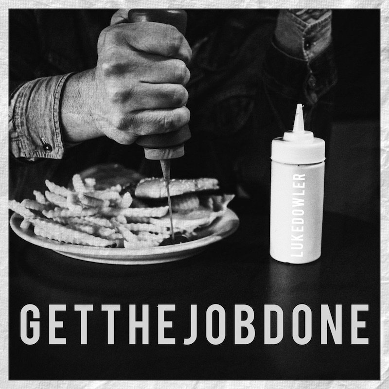 """Luke Dowler - """"Get the Job Done"""" cover"""
