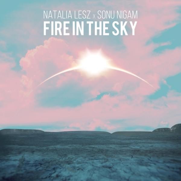 """Natalia Lesz & Sonu Nigam - """"Fire in the Sky"""" cover art"""