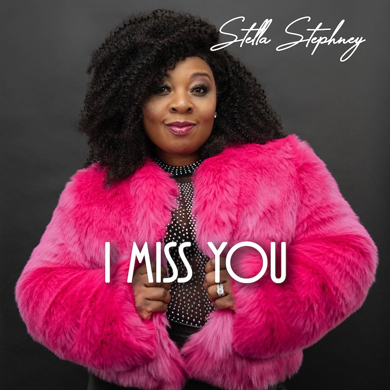 "Stella Stephney - ""I Miss You"" cover"