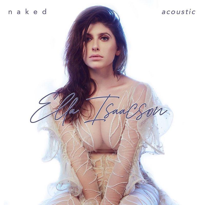 "Ella Isaacson - ""Naked (Acoustic)"" single"