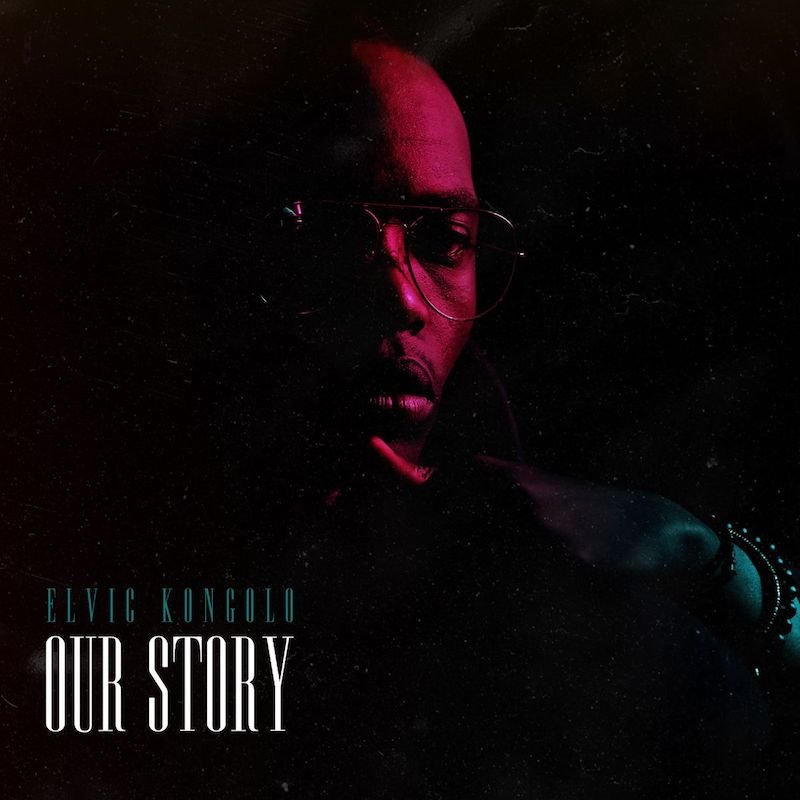 """Elvic Kongolo - """"Our Story"""" cover"""
