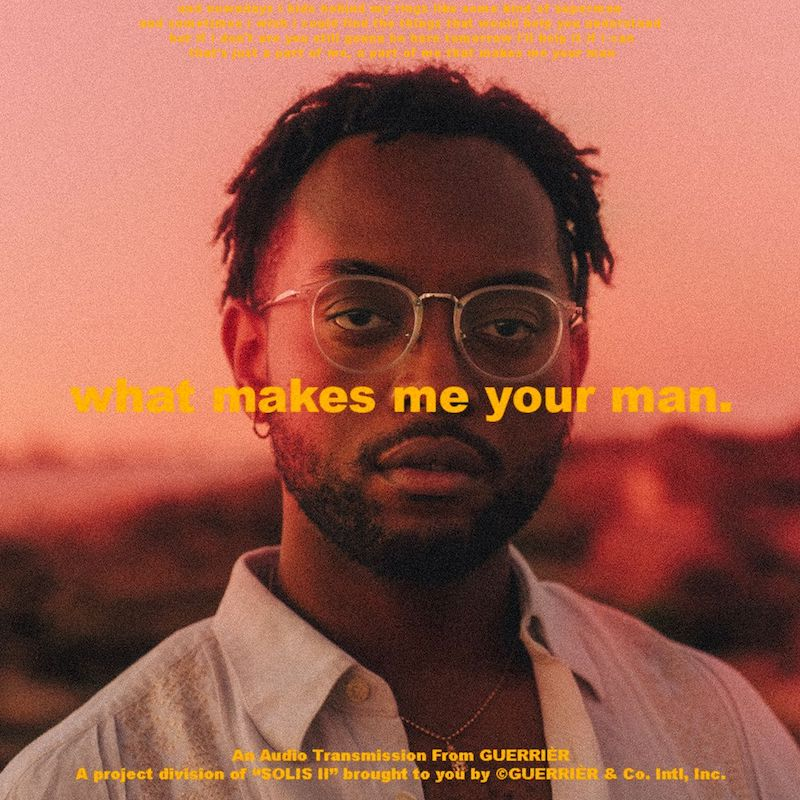 "GUERRIÈR - ""what makes me your man."" cover"