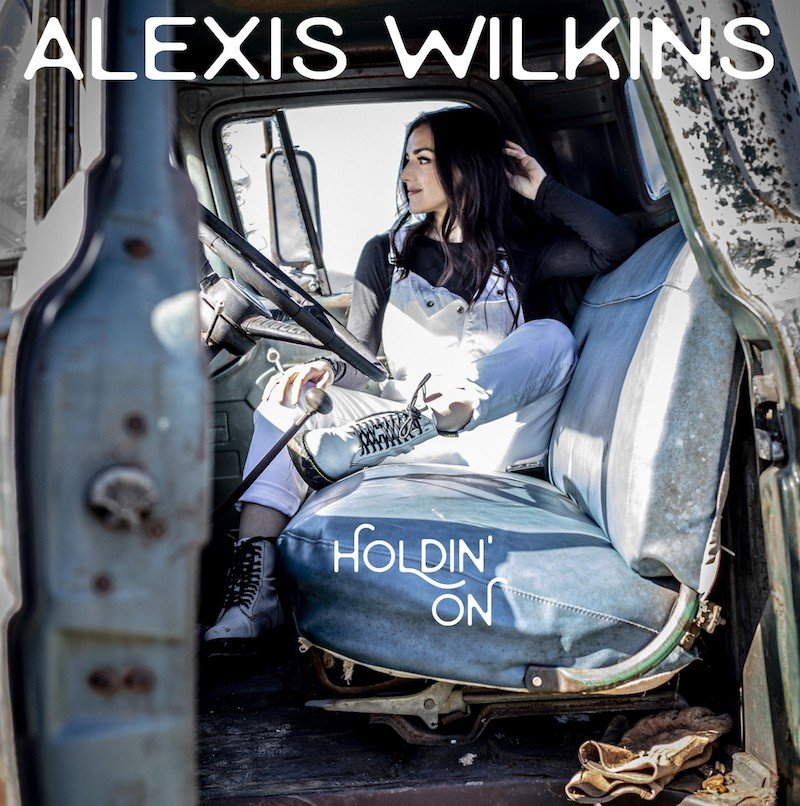 """Alexis Wilkins - """"Holdin' On"""" cover"""