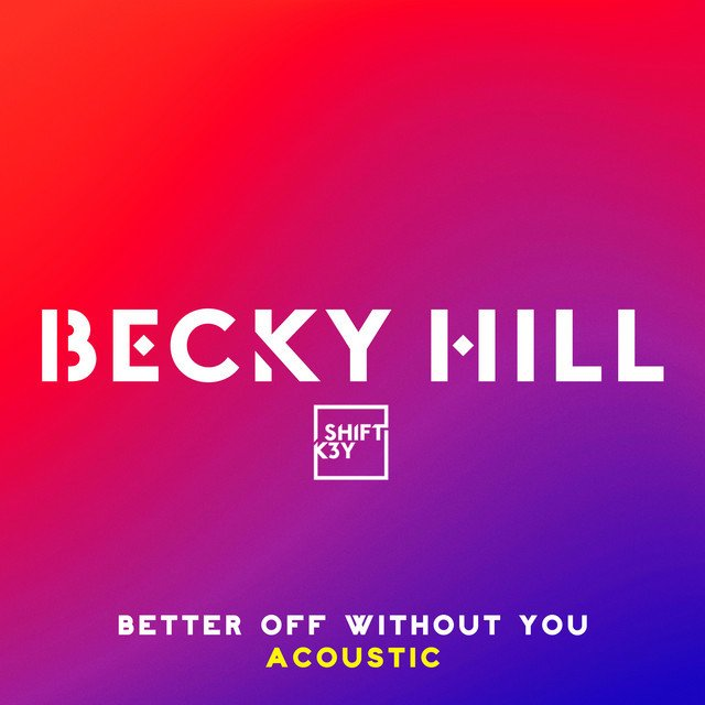 "Becky Hill - ""Better Off Without You (Acoustic)"" cover"