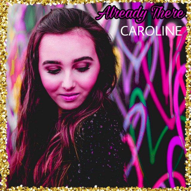 "CAROLINE - ""Already There"" cover"