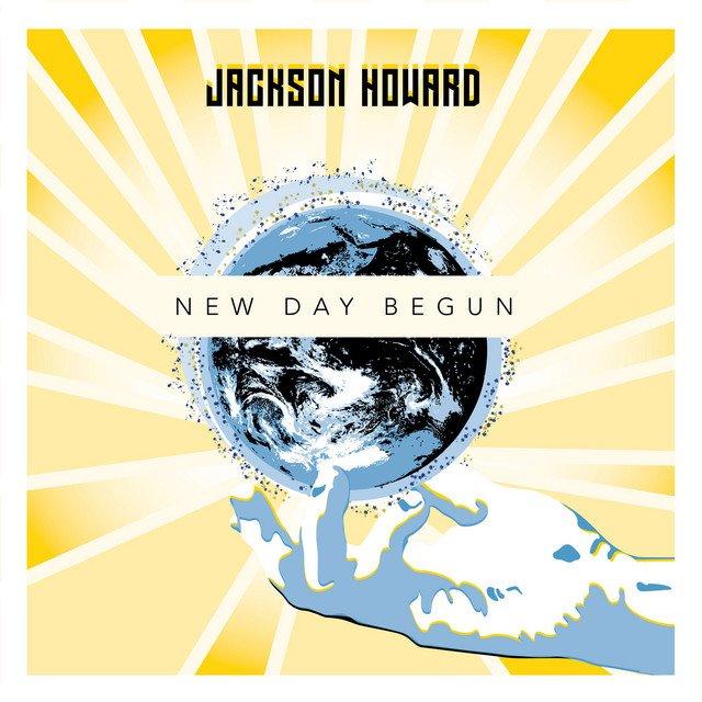 "Jackson Howard - ""New Day Begun"" cover"