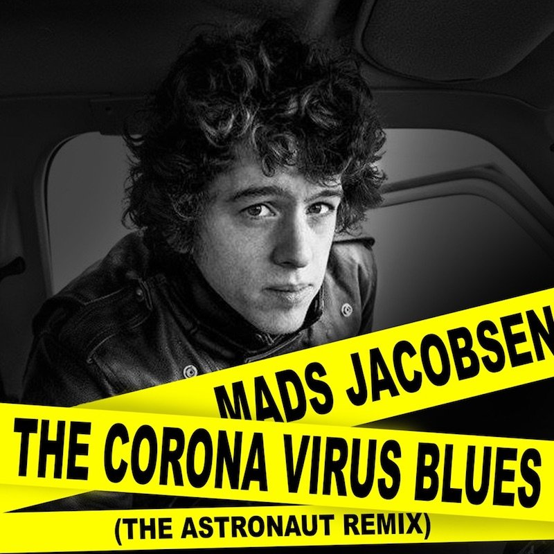 "Mads Jacobsen - ""The Corona Virus Blues (The Astronaut Remix)"" cover"