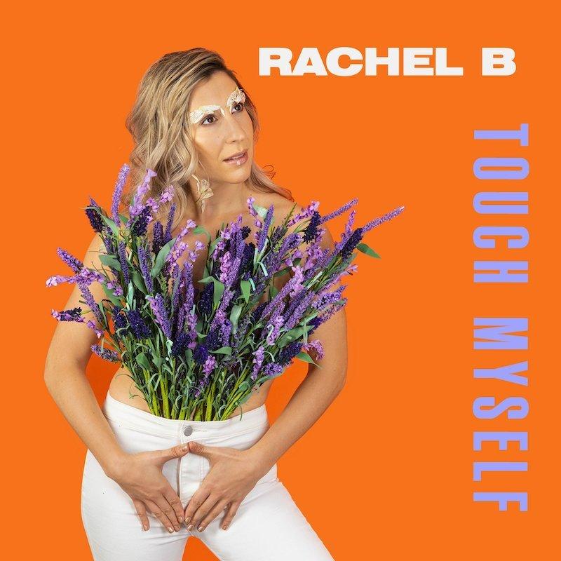 "Rachel B - ""Touch Myself"" cover"