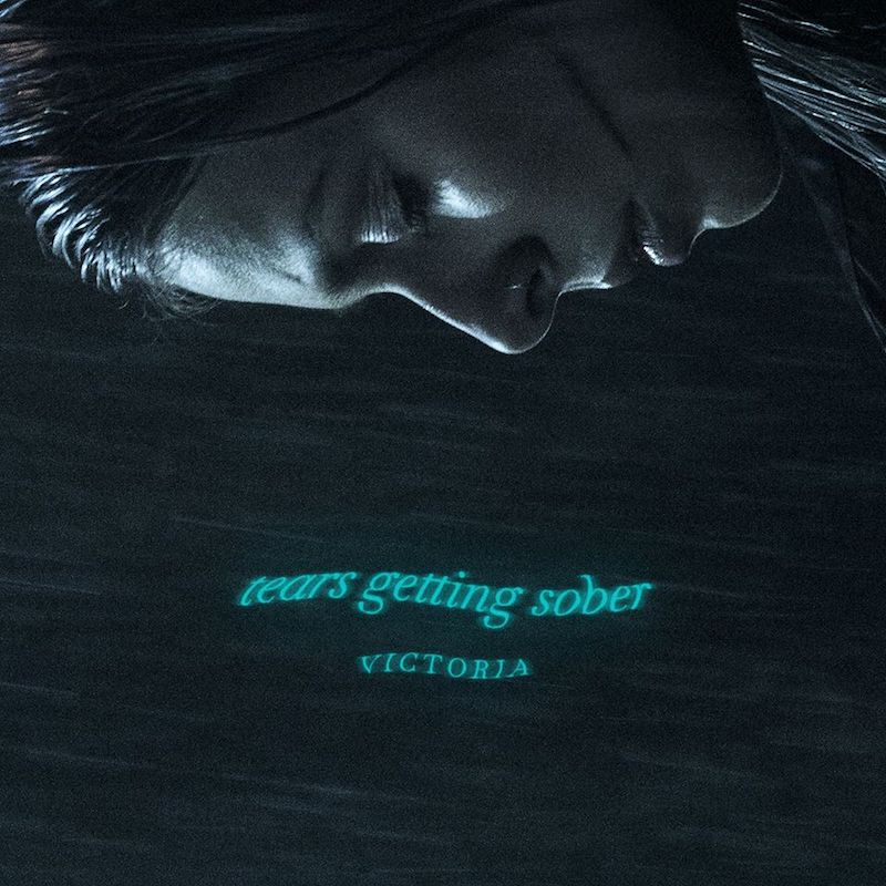 """VICTORIA - """"Tears Getting Sober"""" cover"""