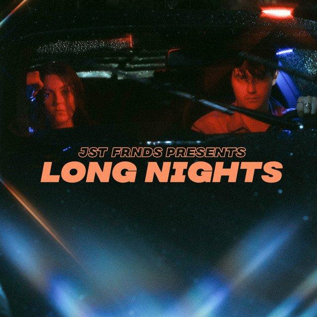 """JST FRNDS - """"Long Nights"""" cover"""