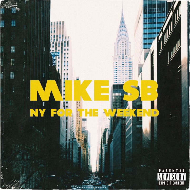 """Mike SB - """"NY for the Weekend"""" cover"""