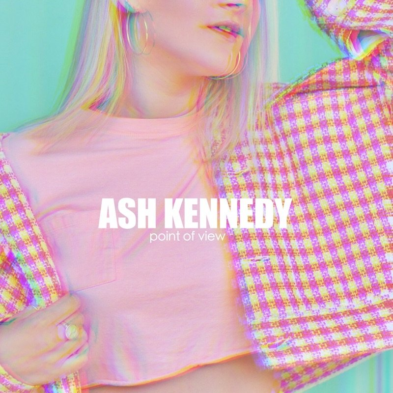 """Ash Kennedy - """"Point of View"""" cover"""