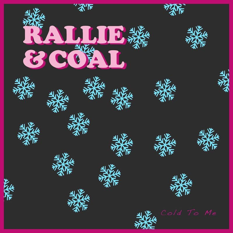 """Rallie & Coal - """"Cold to Me"""" cover"""