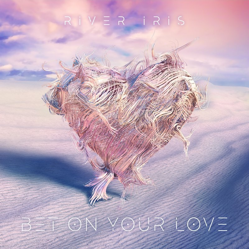 """River Iris - """"Bet on Your Love"""" cover"""