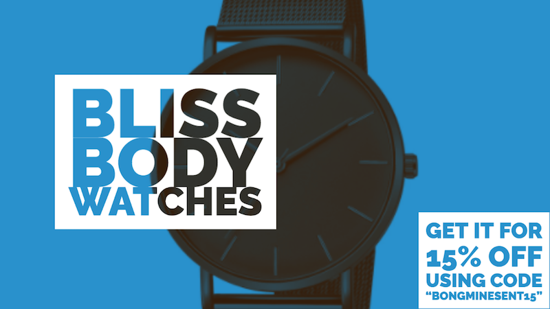 Bliss Body Watches via Bong Mines Entertainment, submit music