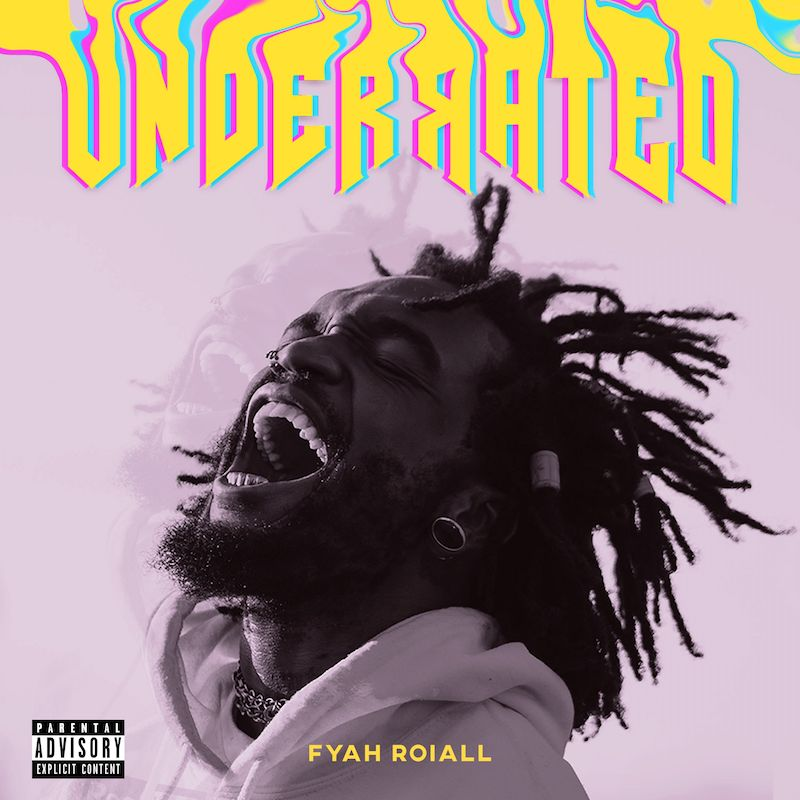 """Fyah Roiall – """"Underrated"""" album cover"""