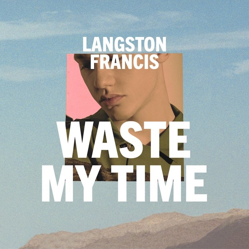 """Langston Francis - """"Waste My Time"""" cover"""