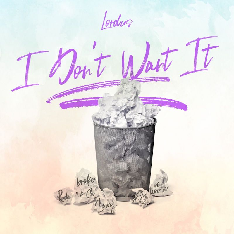 """Lordus - """"I Don't Want It"""" cover"""