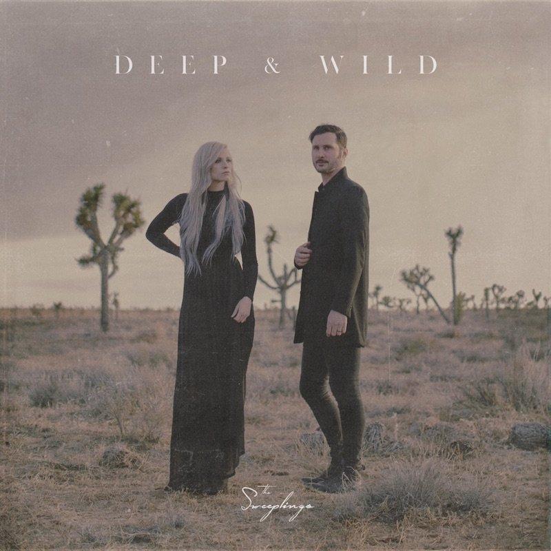 "The Sweeplings - ""Deep & Wild"" cover"