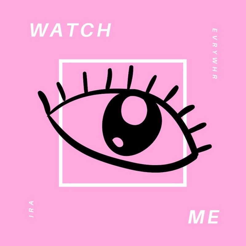 """iRa evRywhR - """"Watch Me"""" cover"""