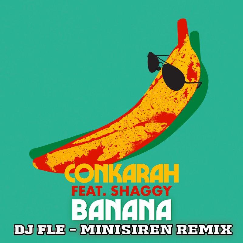 "Conkarah - ""Banana (DJ FLe - Minisiren Remix)"" cover"