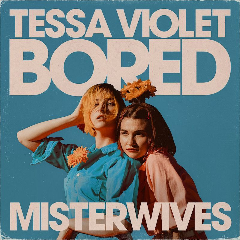 "Tessa Violet & MisterWives - ""Bored"" cover"