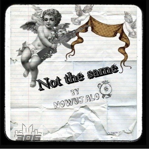 "Nowujalo - ""Not the Same"" cover"