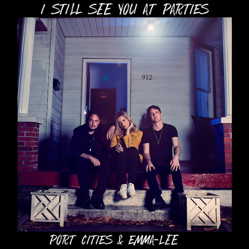 "Port Cities & Emma-Lee – ""I Still See You At Parties"" cover"