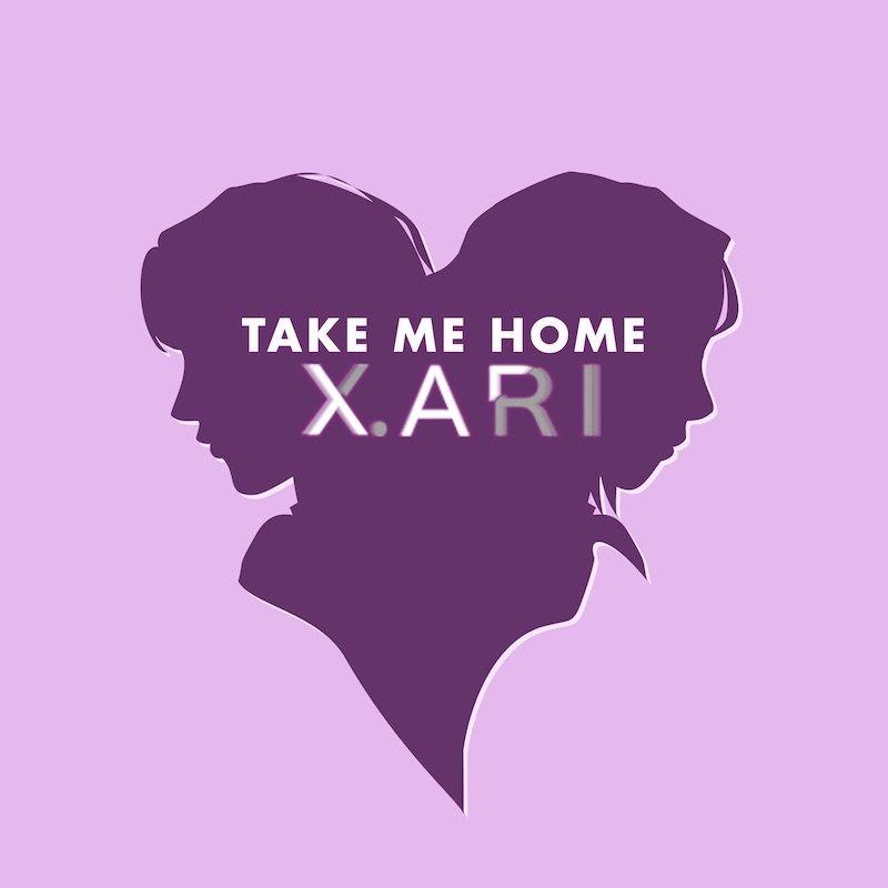 """X. ARI - """"Take Me Home"""" cover"""