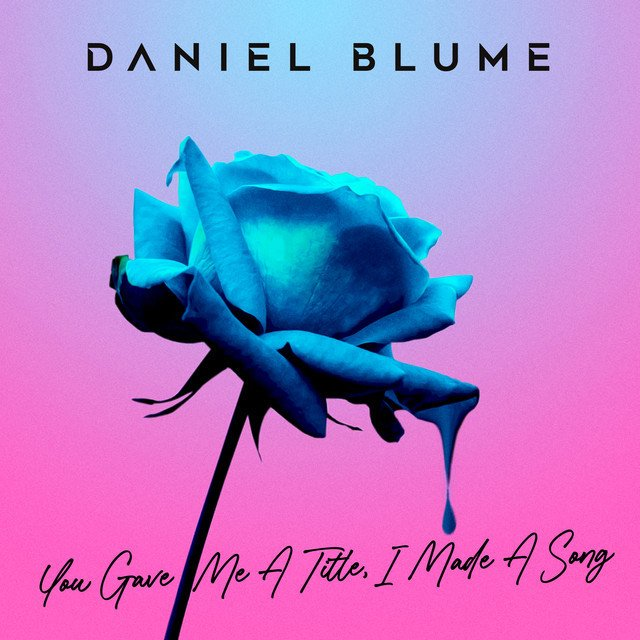 """Daniel Blume - """"You Gave Me a Title, I Wrote a Song"""" cover"""