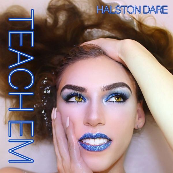 """Halston Dare - """"Teach Em"""" cover"""