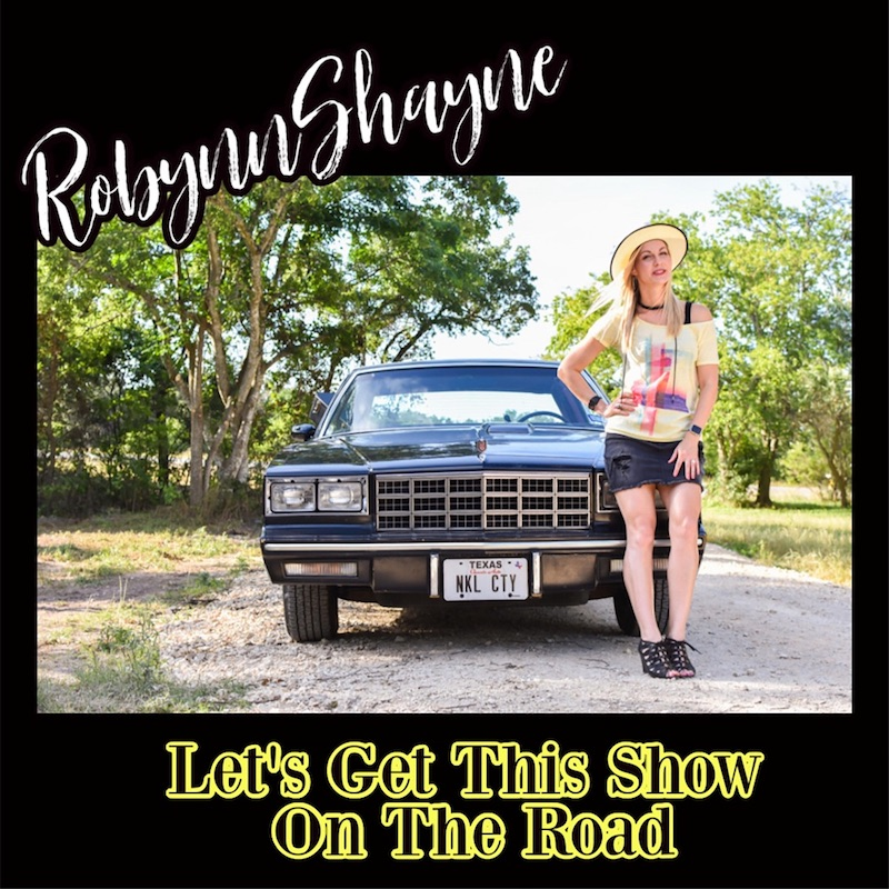 """Robynn Shayne - """"Let's Get This Show on the Road"""" cover"""