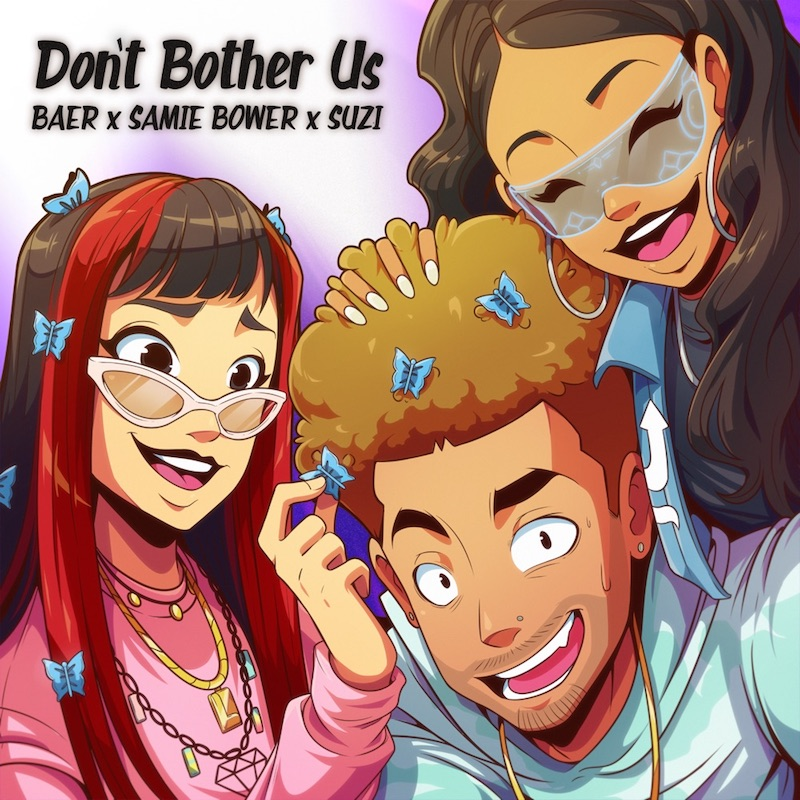 "Samie Bower x Suzi x Baer – ""Don't Bother Us"" cover art"
