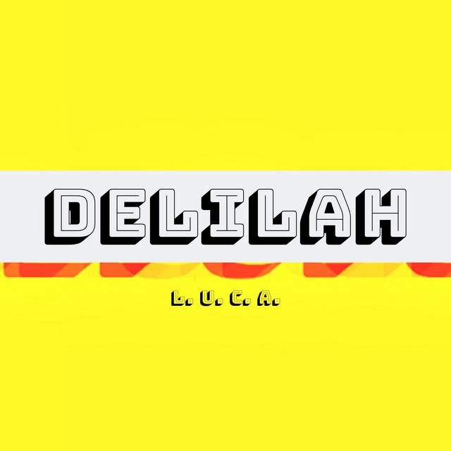 """L. U. C. A. - """"DELILAH"""" cover"""