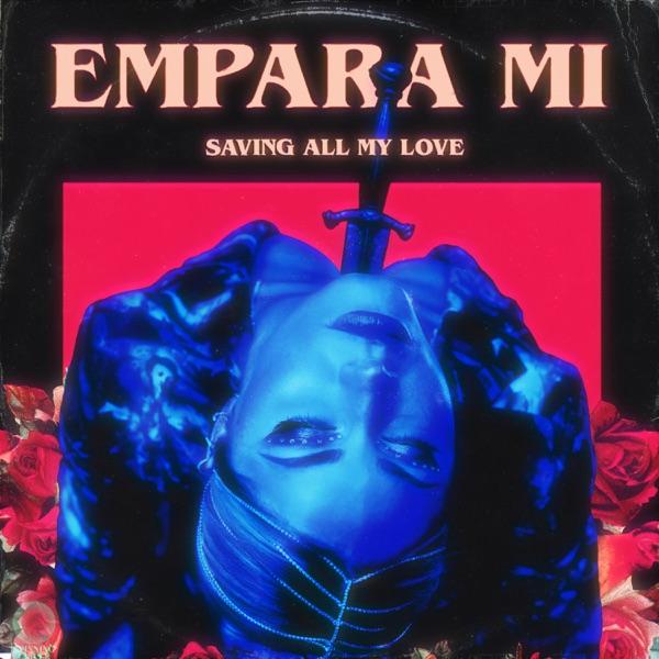 "Empara Mi - ""Saving All My Love"" cover"